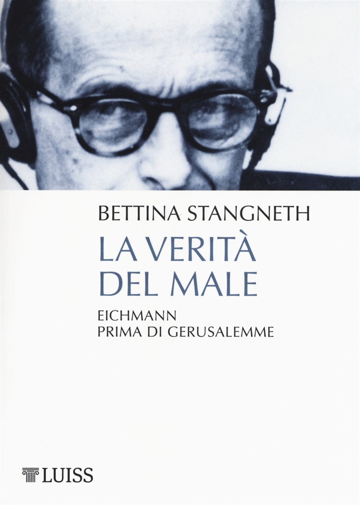 in linea La verità del male. Eichmann prima di Gerusalemme pdf, epub ebook