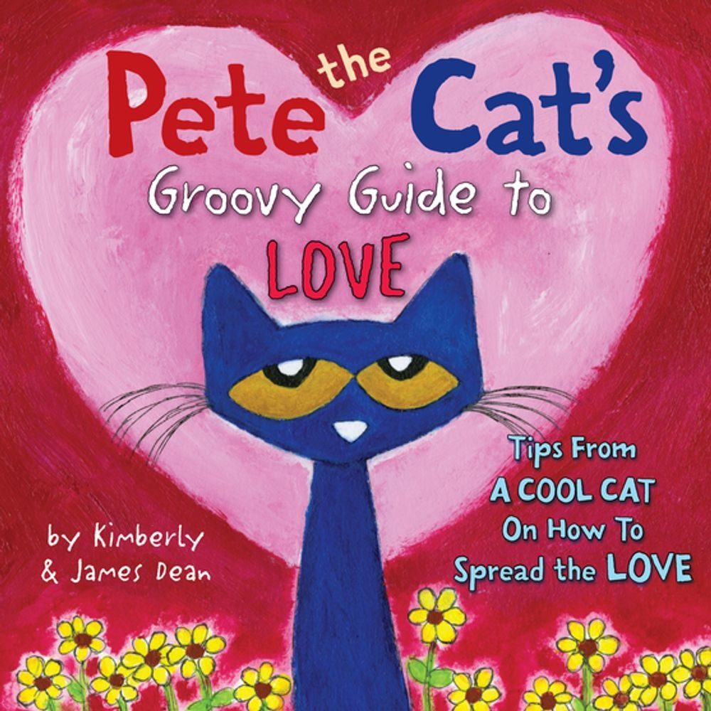 Free Epub Pete the cat's groovy guide to love