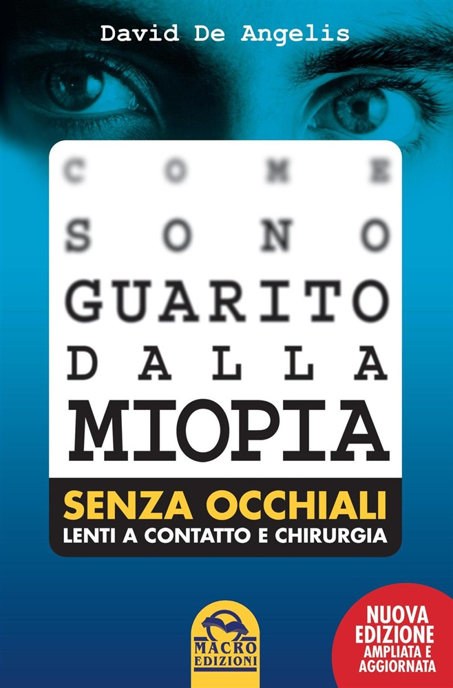 COME SONO GUARITO DALLA MIOPIA di David De Angelis