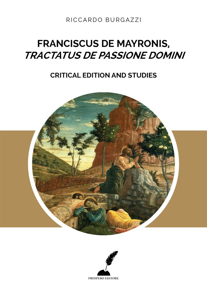 in linea Franciscus de Mayronis, «Tractatus de passione Domini». Critical edition and studies pdf, epub ebook