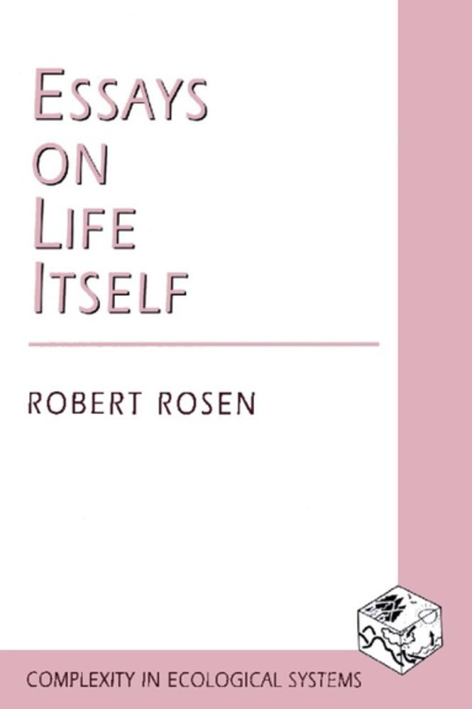 rosen essays on life itself Essays on life itself by rosen, robert columbia university press, 1999-11-15 paperback good good, very gently used copy with no marks or highlighting tight binding, clean pages.