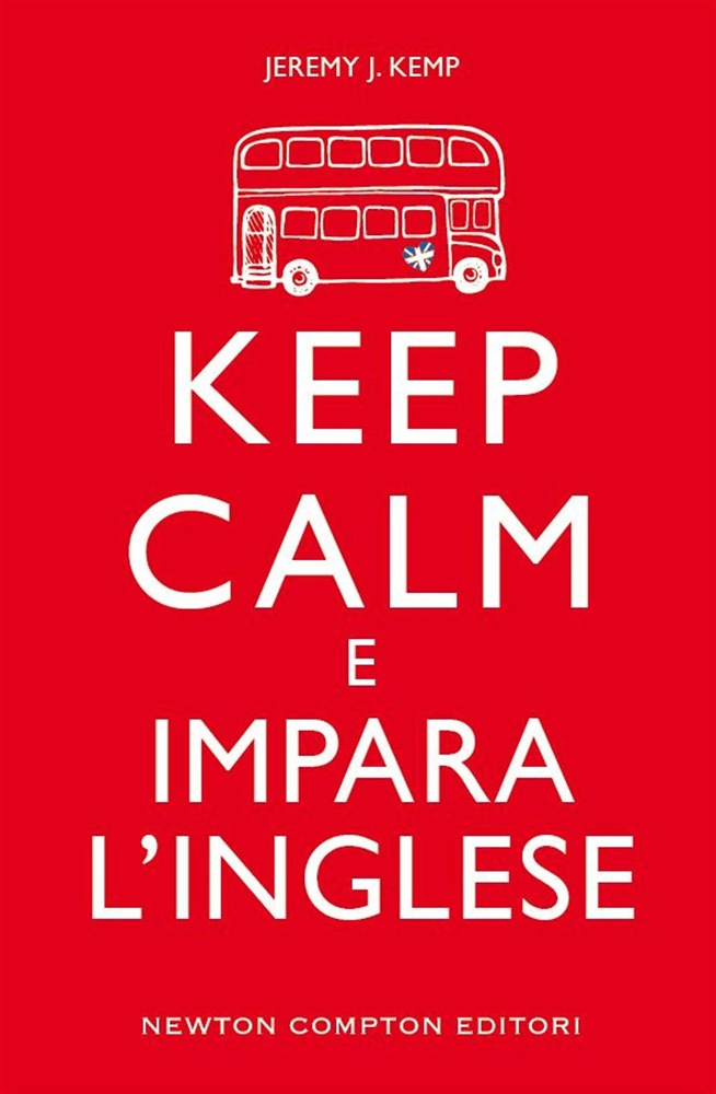 Ebook keep calm e impara l 39 inglese di j j kemp for Immagini keep calm