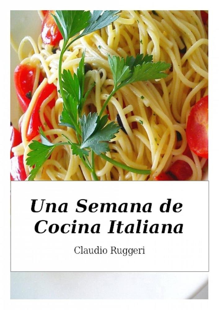Ebook una semana de cocina italiana di c ruggeri for Gastronomia italiana pdf