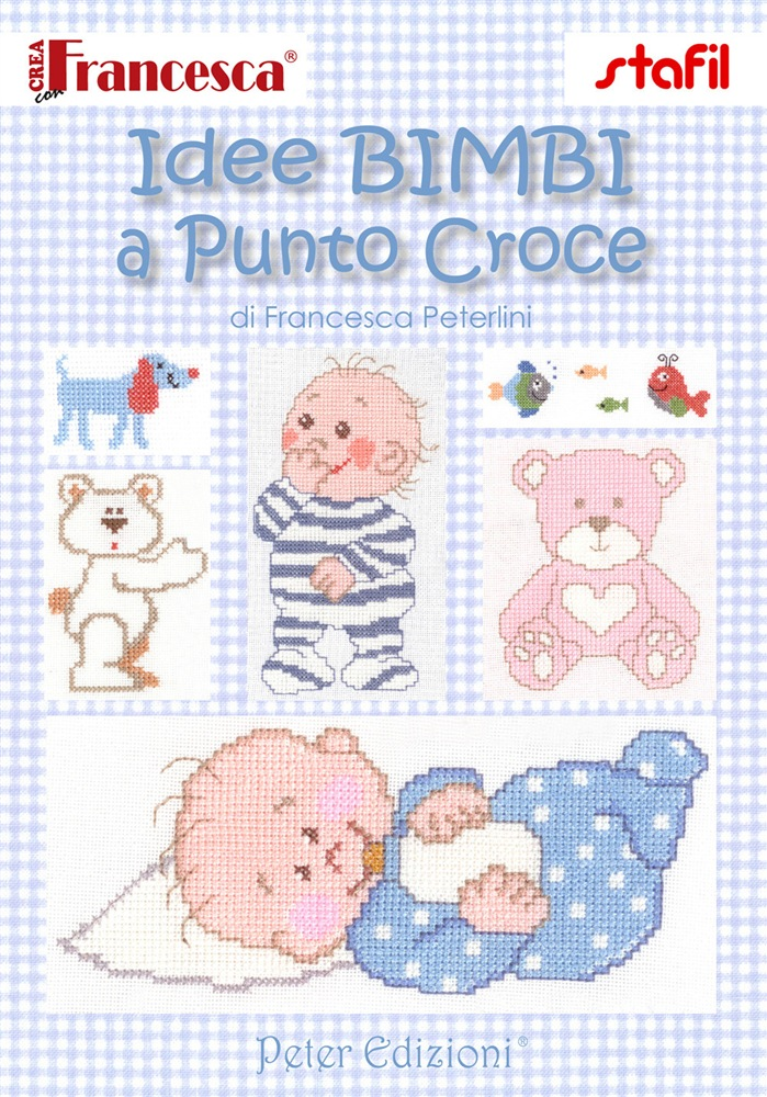 Libro idee bimbi a punto croce di f peterlini lafeltrinelli for Idee punto croce neonati