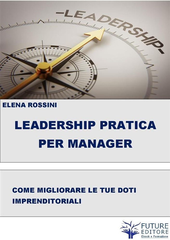 in linea Leadership Pratica per il Manager pdf, epub ebook
