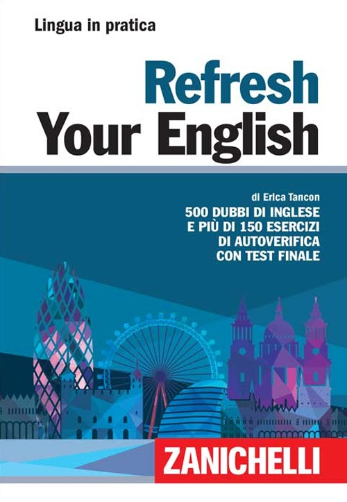 leggere Refresh your english. 500 dubbi di inglese e più di 150 esercizi di autoverifica con test finale pdf