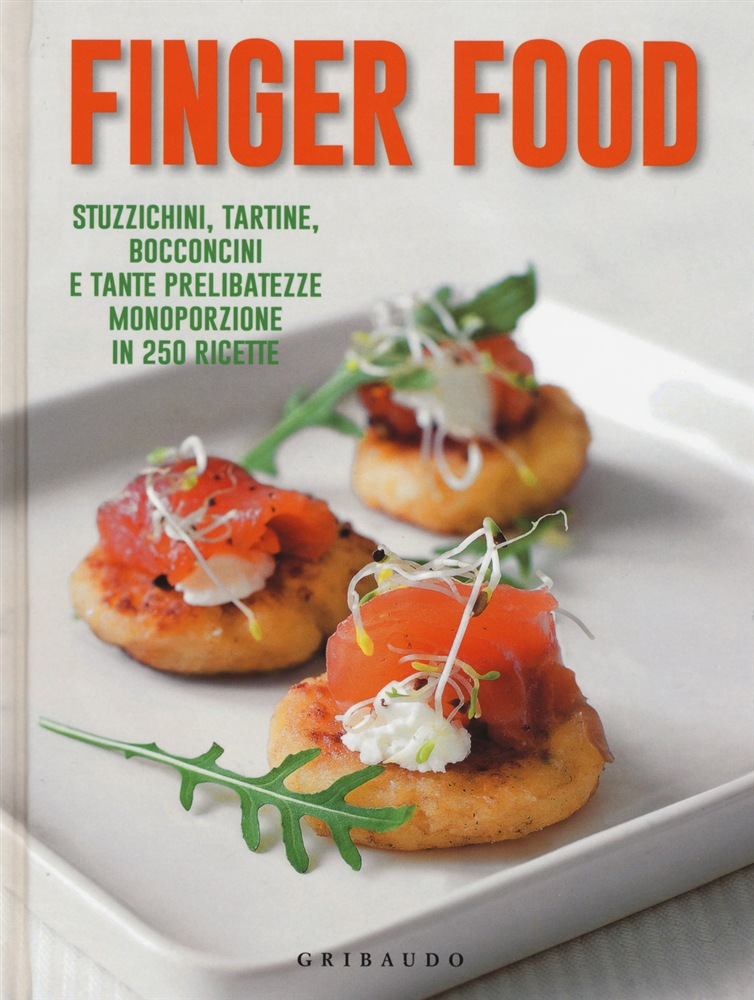 Libro finger food lafeltrinelli for Finger food ricette