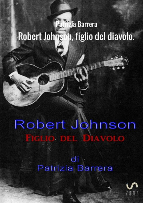in linea Robert Johnson, figlio del Diavolo pdf, epub ebook