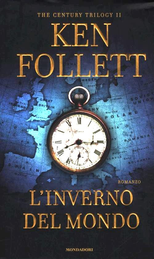 KEN FOLLETT: L'INVERNO DEL MONDO-The century trilogy. Vol. 2