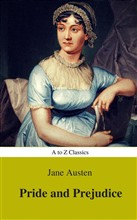 Pride and Prejudice (Best Navigation, Active TOC) (A to Z Classics)