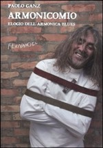 Armonicomio. Elogio dell'armonica blues