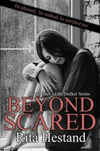 Beyond Scared-Book Three of the Stalker Series