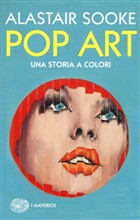 Pop art. Una storia piena di colori