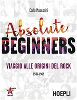 Absolute beginners. Viaggio alle origini del rock