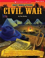 Easy Simulations: Civil War: A Complete Tool Kit With Background Information, Primary Sources, and More to Help Students Build Reading and Writing Ski