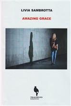 Amazing Grace. Ediz. italiana