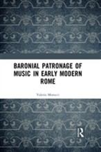 Baronial Patronage of Music in Early Modern Rome