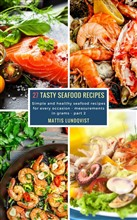 27 Tasty Seafood Recipes - part 2