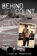 Behind in the Count: My Journey from Juvenile Delinquent to Baseball Agent