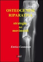 Osteogenesi riparativa. Strategia dei movimenti