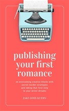 Publishing Your First Romance