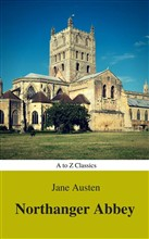 Northanger Abbey (Best Navigation, Active TOC) (A to Z Classics)