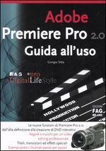 Adobe Premiere Pro 2.0. Guida all'uso