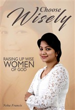 Choose Wisely: Raising Up Wise Women of God
