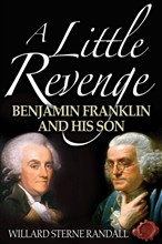 A Little Revenge: Benjamin Franklin And His Son