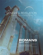 Genesis to Revelation: Romans Leader Guide