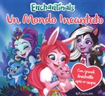 Un mondo incantato. Enchantimals. Ediz. a colori