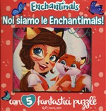 Noi siamo le Enchantimals! Libro puzzle. Enchantimals. Ediz. a colori