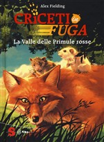 La valle delle primule rosse. Criceti in fuga. Ediz. illustrata. Vol. 1