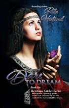 Dare to Dream (Book Six of the Dream Catcher Series)