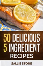 50 Delicious 5 Ingredient Recipes