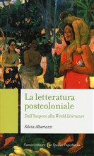 La letteratura post­coloniale. Dall'impero alla world literature