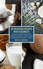 25 Delicious Recipes with Coconuts