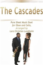 The Cascades Pure Sheet Music Duet for Oboe and Cello, Arranged by Lars Christian Lundholm
