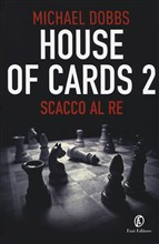 House of cards. Scacco al re Vol. 2