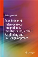Foundations of Heterogeneous Integration: An Industry-Based, 2.5D/3D Pathfinding and Co-Design Approach