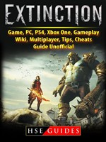 Extinction Game, PC, PS4, Xbox One, Gameplay, Wiki, Multiplayer, Tips, Cheats, Guide Unofficial