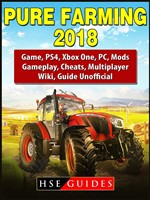 Pure Farming 2018 Game, PS4, Xbox One, PC, Mods, Gameplay, Cheats, Multiplayer, Wiki, Guide Unofficial