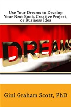 Use Your Dreams to Develop Your Next Book, Creative Project, or Business Idea