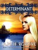Determinant, a YA Paranormal Romance (The Guardians of Vesturon Series, Book 3)