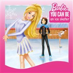 You Can Be an Ice Skater! (Barbie: You Can Be Series)