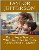 Becoming a Teacher: What You Need to Know About Being a Teacher