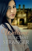 Welcome, Reluctant Stranger (Between Two Worlds, Book 3)