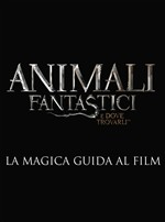 Animali fantastici e dove trovarli. La magica guida al film. Ediz. illustrata
