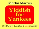 Yiddish for Yankees or, Funny, You Don't Look Gentile