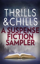 Thrills & Chills: A Suspense Fiction Sampler